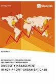 Diversity Management in Non-Profit-Organisationen. Notwendigkeit, Implementierung und Handlungsempfehlungen