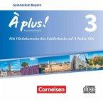 Band 3 - Audio-CDs / À plus! Nouvelle édition, Ausgabe Bayern