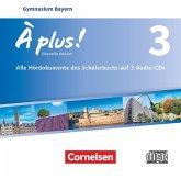 À plus ! - Nouvelle édition - Bayern - Band 3, Audio-CDs / À plus! Nouvelle édition, Ausgabe Bayern 3