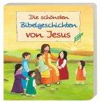 Die schönsten Bibelgeschichten von Jesus