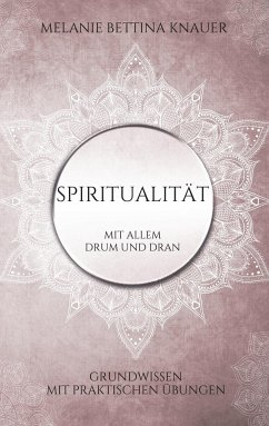 Spiritualität mit allem Drum und Dran