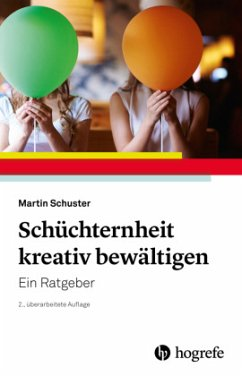 Schüchternheit kreativ bewältigen - Schuster, Martin