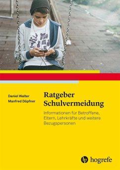 Ratgeber Schulvermeidung - Walter, Daniel; Döpfner, Manfred