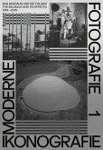 Moderne. Ikonografie. Fotografie   Modernism. Iconography, Photography (Band 1, dt. + engl.)