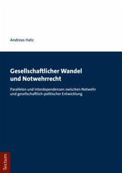 Gesellschaftlicher Wandel und Notwehrrecht - Hatz, Andreas