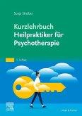 Kurzlehrbuch Heilpraktiker für Psychotherapie