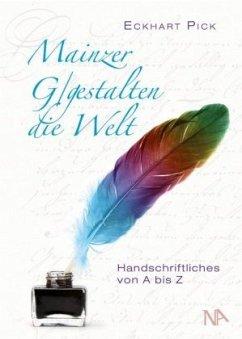 Mainzer G/gestalten die Welt - Pick, Eckhart