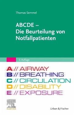 ABCDE - Die Beurteilung von Notfallpatienten - Semmel, Thomas