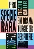 Pro Specia Rara. Eine Dramaturgie der Peripherie