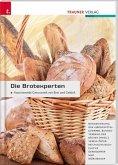 Die Brotexperten Faszinierende Genusswelt von Brot und Gebäck