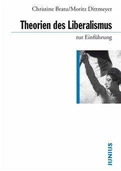 Theorien des Liberalismus zur Einführung (eBook, ePUB) - Bratu, Christine; Dittmeyer, Moritz