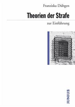 Theorien der Strafe zur Einführung (eBook, ePUB) - Dübgen, Franziska