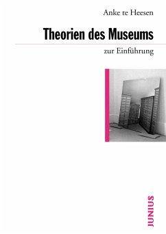 Theorien des Museums zur Einführung (eBook, ePUB) - Te Heesen, Anke