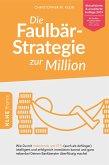 Die Faulbär-Strategie zur Million (eBook, PDF)