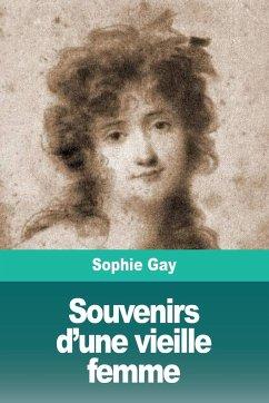 Souvenirs d'une vieille femme - Gay, Sophie