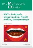 MEX Das Mündliche Examen - AINS - Anästhesie, Intensivmedizin, Notfallmedizin, Schmerztherapie (Restauflage)