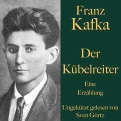 Franz Kafka: Der Kübelreiter (MP3-Download) - Kafka, Franz