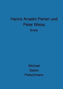 Hanns Anselm Perten und Peter Weiss