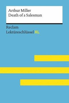 Death of a Salesman von Arthur Miller: Lektüreschlüssel mit Inhaltsangabe, Interpretation, Prüfungsaufgaben mit Lösungen, Lernglossar. (Reclam Lektüreschlüssel XL) - Reinheimer-Wolf, Rita