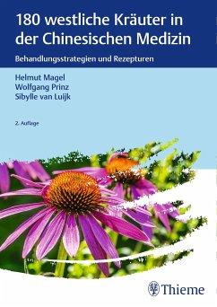 180 westliche Kräuter in der Chinesischen Medizin - Magel, Helmut;Prinz, Wolfgang;Luijk, Sibylle van
