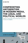 Confronting Antisemitism in Modern Media, the Legal and Political Worlds