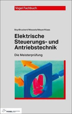 Elektrische Steuerungs- und Antriebstechnik - Boy, Hans Günter; Bruckert, Klaus; Wessels, Bernhard; Meyer, Theo; Klaas, Mark; Behrends, Peter