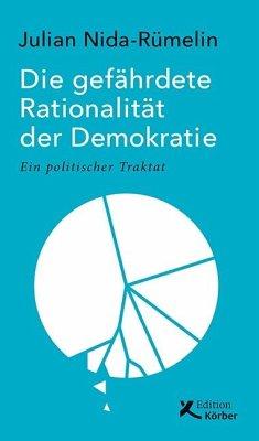 Die gefährdete Rationalität der Demokratie - Nida-Rümelin, Julian