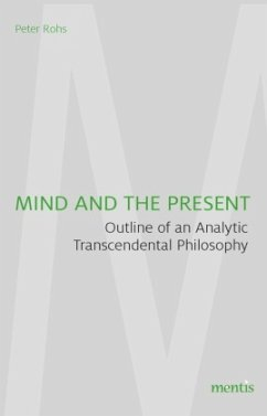Mind and the Present - Rohs, Peter