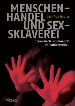 Menschenhandel und Sexsklaverei - Paulus, Manfred