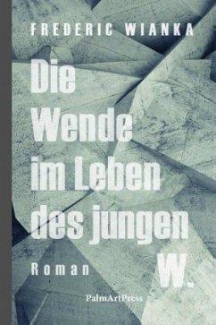 Die Wende im Leben des jungen W. - Wianka, Frederic