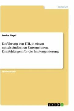 Einführung von ITIL in einem mittelständischen Unternehmen. Empfehlungen für die Implementierung