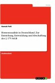 Homosexualität in Deutschland. Zur Entstehung, Entwicklung und Abschaffung des § 175 StGB
