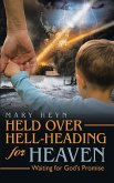 Held Over Hell-Heading For Heaven