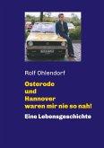 Osterode und Hannover waren mir nie so nah!