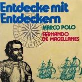 Entdecke mit Entdeckern, Fernando de Magellanes / Marco Polo (MP3-Download)