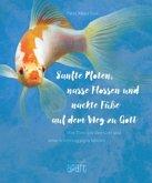 Sanfte Pfoten, nasse Flossen und nackte Füße auf dem Weg zu Gott
