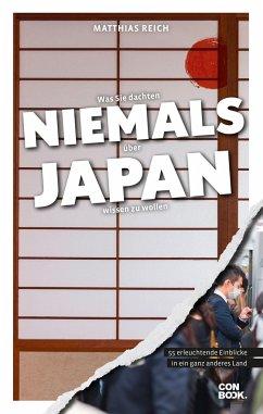 Was Sie dachten, NIEMALS über JAPAN wissen zu wollen - Reich, Matthias
