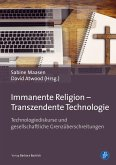 Immanente Religion - Transzendente Technologie