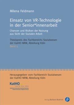 Einsatz von VR-Technologie in der Senior*innenarbeit - Feldmann, Milena