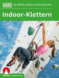 Indoor-Klettern - Das offizielle Lehrbuch zum DAV-Kletterschein