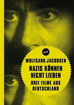 Nazis können nicht lieben - Jacobsen, Wolfgang