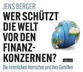 Wer schützt die Welt vor den Finanzkonzernen?, Audio-CD