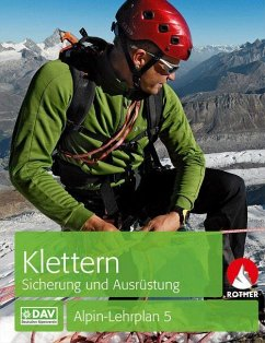 Alpin-Lehrplan 5: Klettern - Sicherung und Ausrüstung - Semmel, Chris