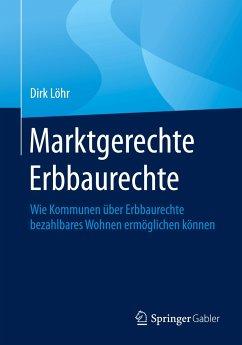 Marktgerechte Erbbaurechte - Löhr, Dirk