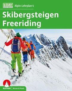 Alpin-Lehrplan 4: Skibergsteigen - Freeriding - Semmel, Chris;Geyer, Peter;Mersch, Jan