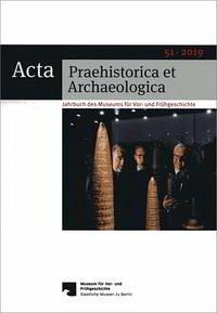 Acta Praehistorica et Archaeologica 51, 2019