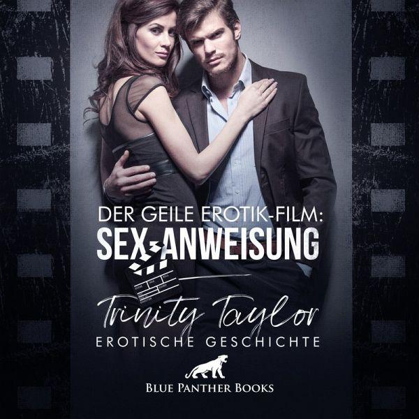 Der geile Erotik-Film: Sex-Anweisung / Erotik Audio Story