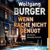 Wenn Rache nicht genügt / Kripochef Alexander Gerlach Bd.16 (MP3-Download)