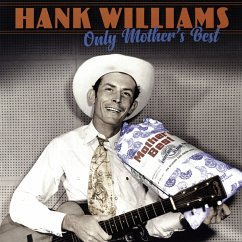 Only Mother'S Best - Williams,Hank