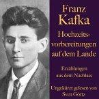 Franz Kafka: Hochzeitsvorbereitungen auf dem Lande. (MP3-Download)